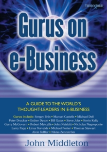 Gurus on E-Business : A Guide to the World's Thought Leaders in E-Business, Paperback / softback Book