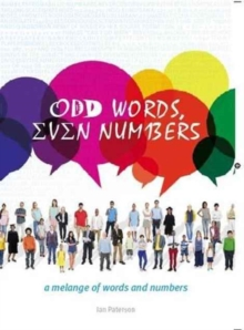 Odd Words, even Numbers : A melange of words and numbers, Paperback Book