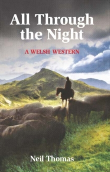 All All Through the Night : A Welsh Western, Paperback Book