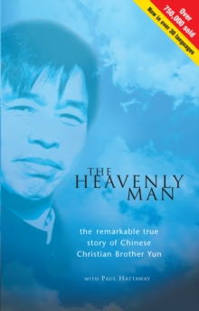 The Heavenly Man : The remarkable true story of Chinese Christian Brother Yun, Paperback Book