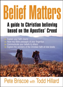 Belief Matters : A guide to Christian believing based on the Apostles' Creed, Paperback Book
