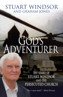 God's Adventurer : The Story of Stuart Windsor and the Persecuted Church, Paperback Book