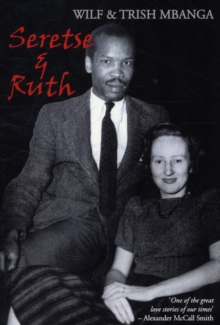 Seretse and Ruth : The Love Story, Paperback / softback Book