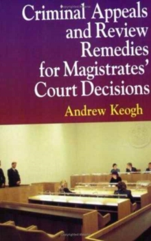 Criminal Appeals and Review Remedies for Magistrates' Court Decisions, Paperback / softback Book