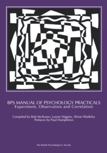 BPS Manual of Psychology Practicals : Experiment, Observation and Correlation, Paperback / softback Book