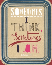 Sometimes I Think, Sometimes I Am, Hardback Book
