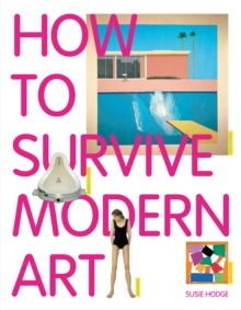 How to Survive Modern Art, Paperback Book
