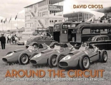 Around the Circuit : Racing Car Transporters and Support Vehicles at Work, Hardback Book