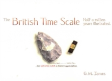 The British Time Scale : Half a Million Years Illustrated, Paperback Book