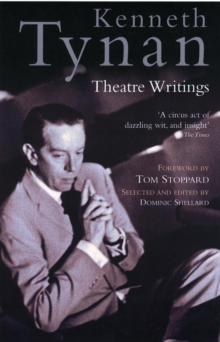 Kenneth Tynan : Theatre Writings, Paperback Book