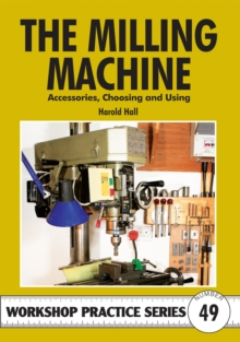 The Milling Machine : And Accessories, Choosing and Using, Paperback / softback Book