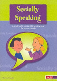 Socially Speaking : Pragmatic Social Skills Programme for Pupils with Mild to Moderate Learning Disabilities, Paperback / softback Book