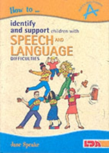 How to Identify and Support Children with Speech and Language Difficulties, Paperback / softback Book