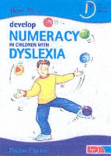 How to Develop Numeracy in Children with Dyslexia, Paperback Book