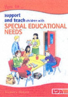 How to Support and Teach Children with Special Educational Needs, Paperback Book