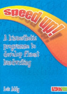 Speed Up! : a Kinaesthetic Programme to Develop Fluent Handwriting, Paperback / softback Book