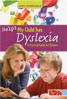 Help! My Child Has Dyslexia: A Practical Guide for Parents, Paperback Book
