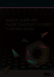 How to Support Pupils with Autism Spectrum Condition in Primary School, Paperback / softback Book