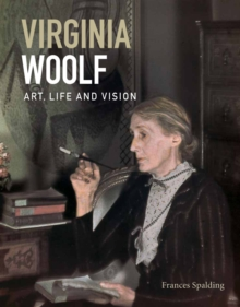 Virginia Woolf : Art, Life and Vision, Paperback / softback Book