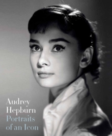 Audrey Hepburn: Portraits of an Icon, Paperback / softback Book
