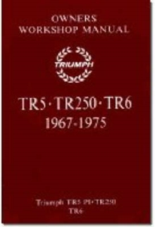 Triumph TR5, 250, TR6 Owners Workshop Manual, Paperback / softback Book