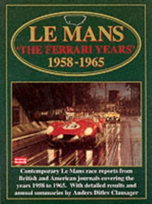 Le Mans : The Ferrari Years, 1958-65, Paperback Book