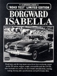 Borgward Isabella Limited Edition : A Collection of Articles Including Road Tests, Driving Impressions, Model Introductions and Technical Data, Paperback / softback Book