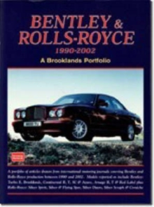 Bentley and Rolls-Royce 1990-2002 : A Brooklands Portfolio, Paperback / softback Book