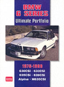 BMW 6 Series Ultimate Portfolio 1976-1989 : Road, Track and Race Comparison Tests, Model Introductions Plus Buying Advice, Paperback Book