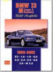 BMW Z3 M Coupes and Roadsters : Features Road and Comparison Tests, New Model Reports, Buying Used Feature Plus Full Technical and Performance Data, Paperback Book