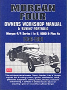 Morgan Four Owners Workshop Manual and Buying Portfolio : Morgan 4/4 Series 1 to 5, 1600 and Plus 4s, Paperback / softback Book