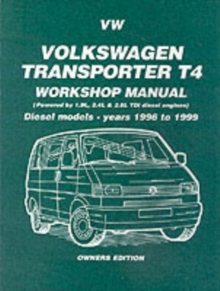Volkswagen Transporter T4 Workshop Manual Owners Edition : Diesel Models - Years 1996 to 1999, Paperback Book
