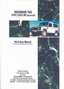 Land Rover Defender Td5 1999-2005 MY Onwards Workshop Manual, Paperback / softback Book