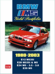 BMW M5 Gold Portfolio 1980-2003 : E12 M535i.E28 M535i and M5. E34 M5.3.5 3. E39 M5, Paperback Book