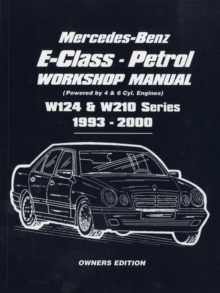 Mercedes-Benz E-Class - Petrol W124 and W210 Workshop Manual 1993-2000 : Easy-to-follow Instructions Covering Service and Repair of  111 and 104 Petrol Engine, Paperback Book