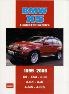 BMW X5 Limited Edition Extra 1999-2006 : Models Reported on: X5 E53 3.0i 3.0d 4.4i 4.6iS 4.8iS, Paperback Book