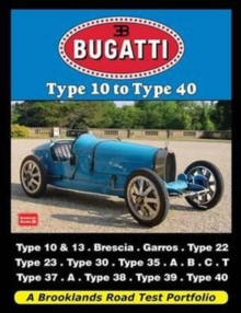 Bugatti Type 10 to Type 40 : A Brooklands Road Test Portfolio, Paperback Book