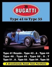 Bugatti Type 41 to Type 55 : A Brooklands Road Test Portfolio, Paperback Book