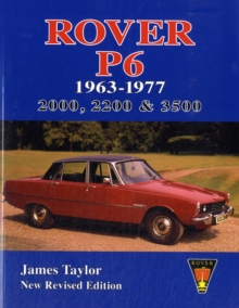 Rover P6 1963-1977 : 2000, 2200 & 3500, Paperback Book