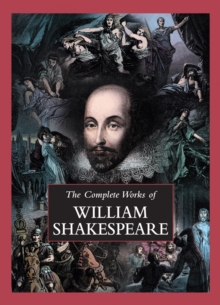 The Complete Works of William Shakespeare, Paperback / softback Book