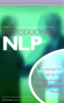 Introducing Neuro-Linguistic Programming : Psychological Skills for Understanding and Influencing People, Paperback / softback Book