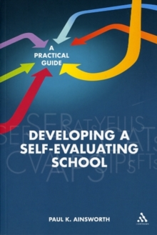 Developing a Self-Evaluating School : A Practical Guide, Paperback Book