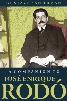 A Companion to Jose Enrique Rodo, Hardback Book