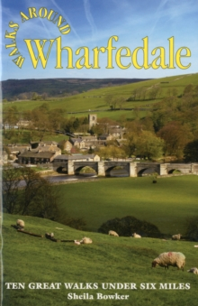 Walks Around Wharfedale : Ten Great Walks Under Six Miles, Paperback Book