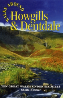 Walks Around Howgills & Dentdale : Ten Great Short Walks Under Six Miles, Paperback Book