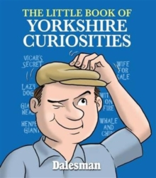 The Little Book of Yorkshire Curiosities, Paperback Book