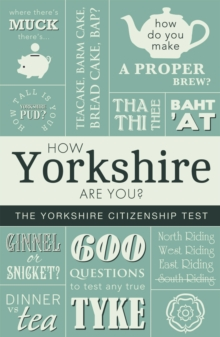 How Yorkshire are You? : The Yorkshire Citizenship Test, Paperback Book