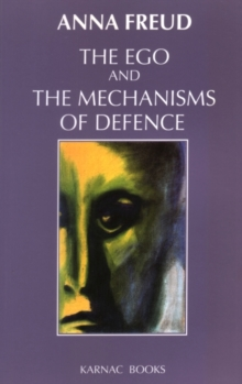 The Ego and the Mechanisms of Defence, Paperback Book