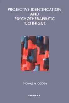 Projective Identification and Psychotherapeutic Technique, Paperback Book