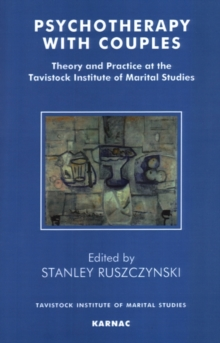 Psychotherapy With Couples : Theory and Practice at the Tavistock Institute of Marital Studies, Paperback / softback Book